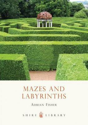 Mazes and Labyrinths - Shire Album S. No. 418 (Paperback)