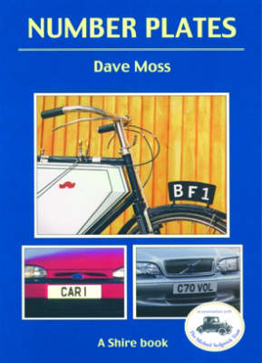 Number plates: A History of Vehicle Registration in Britain - Shire album 419 (Paperback)