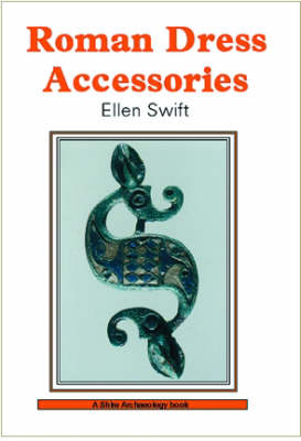 Roman Dress Accessories - Shire Archaeology 85 (Paperback)