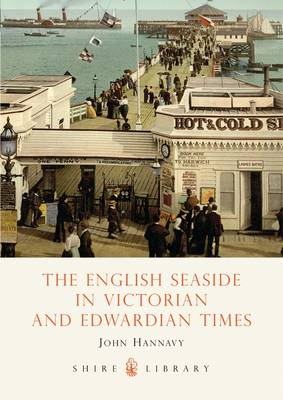 The English Seaside in Victorian and Edwardian Times - History in Camera S. 14 (Paperback)