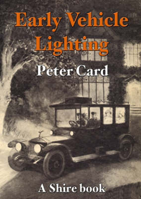 Early Vehicle Lighting - Shire Album S. 185 (Paperback)