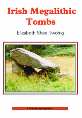 Irish Megalithic Tombs (Paperback)