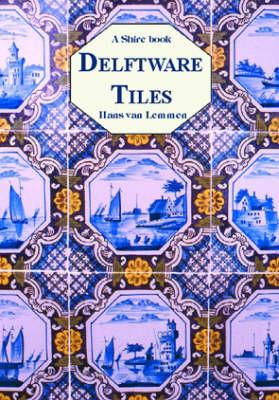 Delftware Tiles - Shire album 179 (Paperback)