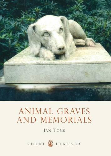 Animal Graves and Memorials - Shire Album S. 452 (Paperback)