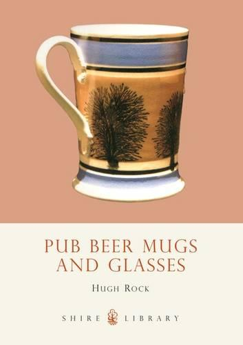 Pub Beer Mugs and Glasses - Shire Album S. 458 (Paperback)