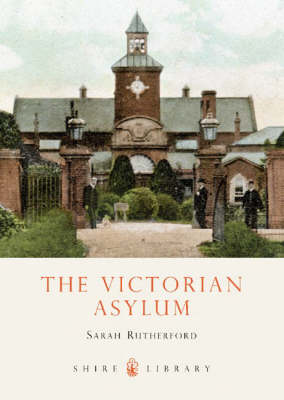 The Victorian Asylum - Shire Library (Paperback)