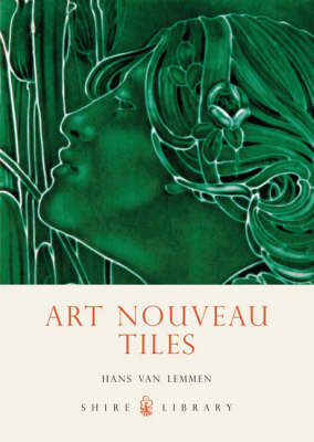 Art Nouveau Tiles - Shire Library No. 470 (Paperback)