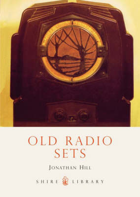 Old Radio Sets - Shire Library No. 295 (Paperback)