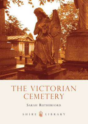 The Victorian Cemetery - Shire Library No. 481 (Paperback)