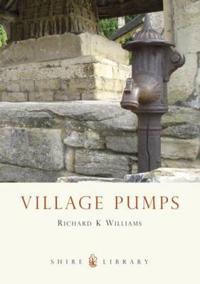 Village Pumps - Shire Library No. 482 (Paperback)