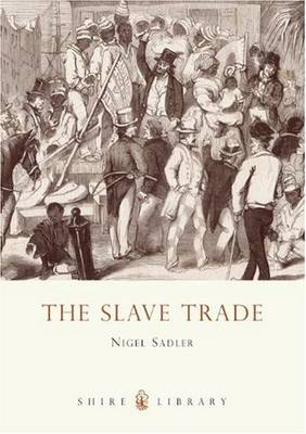 The Slave Trade - Shire Library No. 485 (Paperback)