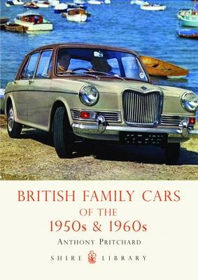 British Family Cars of the 1950s and '60s - Shire Library No. 489 (Paperback)