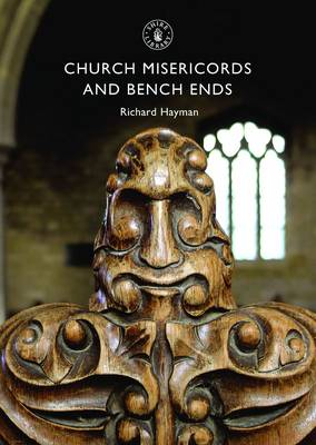 Church Misericords and Bench Ends - Shire Library No. 230 (Paperback)