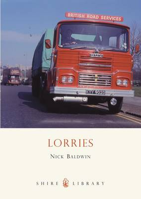 Lorries: 1890s to 1970s - Shire Library No. 578 (Paperback)