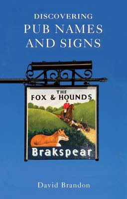 Discovering Pub Names and Signs - Shire Discovering No. 301 (Paperback)