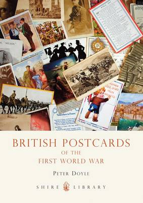 British Postcards of the First World War - Shire Library No. 582 (Paperback)