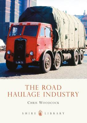 The Road Haulage Industry - Shire Library No. 589 (Paperback)