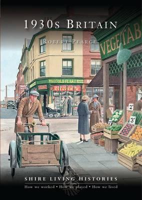 1930s Britain - Shire Living Histories No. 2 (Paperback)