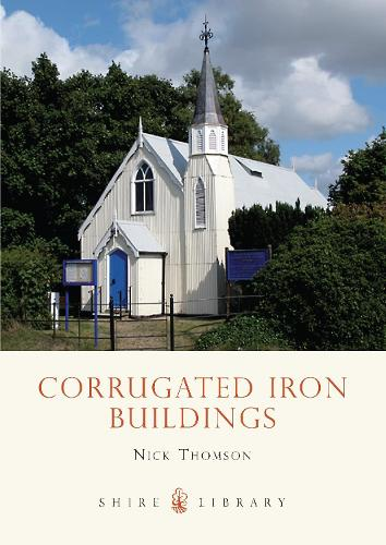 Corrugated Iron Buildings - Shire Library 592 (Paperback)
