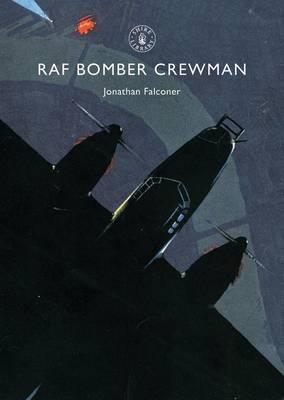 RAF Bomber Crewman - Shire Library No. 602 (Paperback)