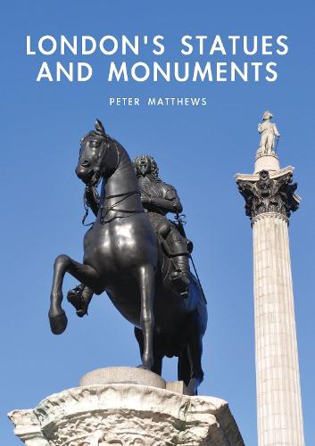 London's Statues and Monuments - Shire Library 599 (Paperback)