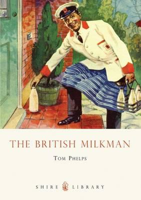 The British Milkman - Shire Library 603 (Paperback)