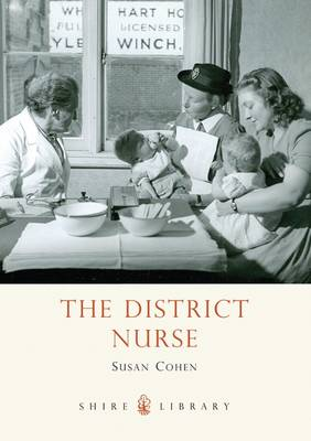 The District Nurse - Shire Library No. 609 (Paperback)