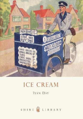 Ice Cream: A History - Shire Library 614 (Paperback)