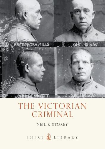 The Victorian Criminal - Shire Library 615 (Paperback)