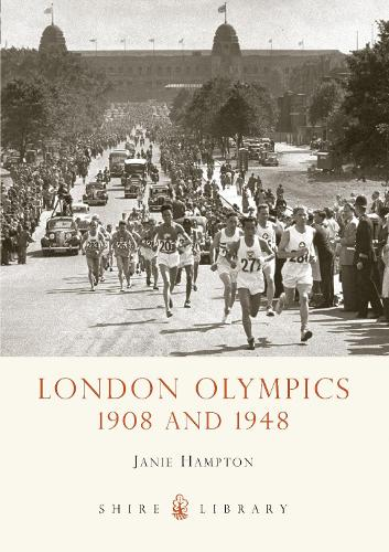 London Olympics: 1908 and 1948 - Shire Library 622 (Paperback)