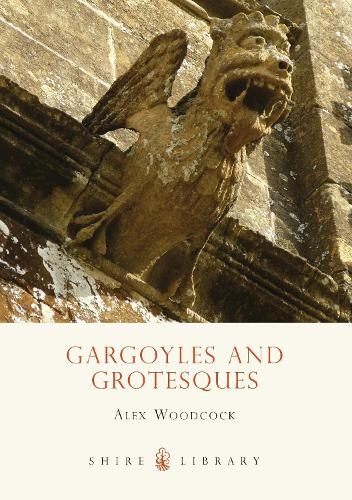 Gargoyles and Grotesques - Shire Library 628 (Paperback)