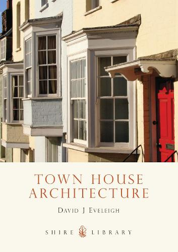 Town House Architecture: 1640-1980 - Shire Library 629 (Paperback)