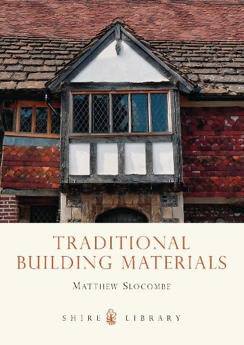 Traditional Building Materials - Shire Library (Paperback)