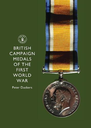 British Campaign Medals of the First World War - Shire Library (Paperback)