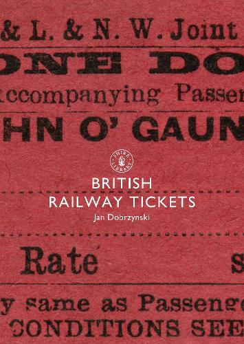British Railway Tickets - Shire Library 637 (Paperback)