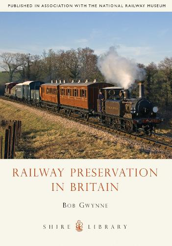 Railway Preservation in Britain - Shire Library (Paperback)