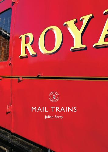 Mail Trains - Shire Library 657 (Paperback)