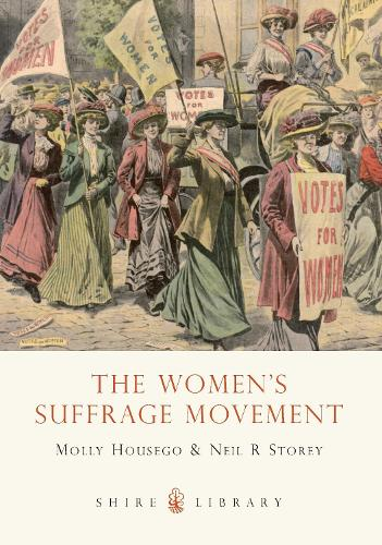 The Women's Suffrage Movement - Shire Library (Paperback)