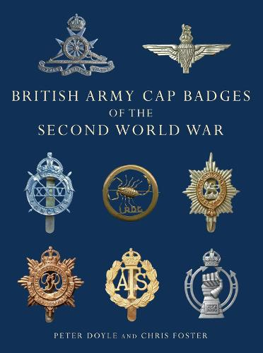 British Army Cap Badges of the Second World War - Shire Collections 8 (Paperback)