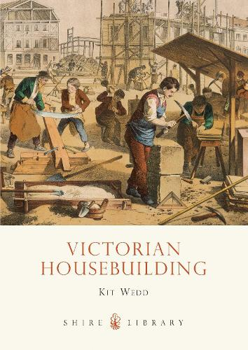 Victorian Housebuilding - Shire Library 667 (Paperback)