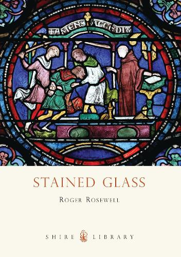 Stained Glass - Shire Library 686 (Paperback)