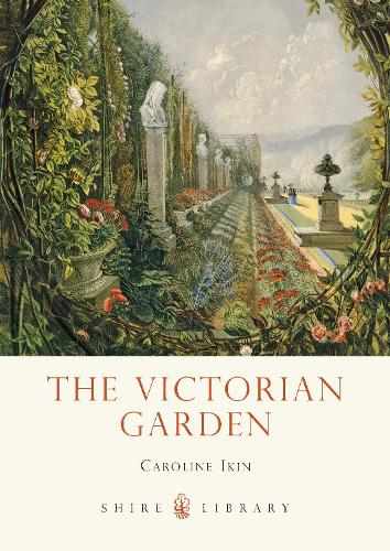 The Victorian Garden - Shire Library 691 (Paperback)