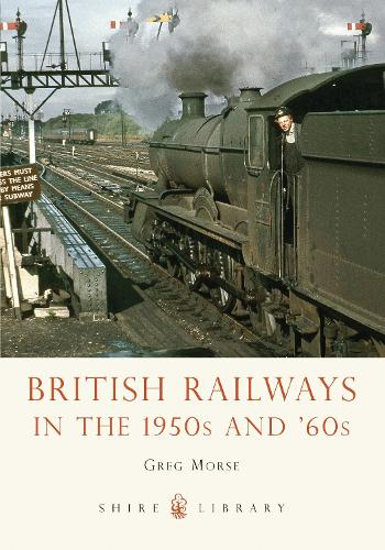 British Railways in the 1950s and '60s - Shire Library (Paperback)
