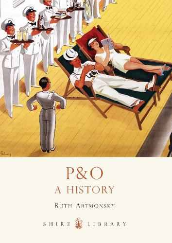 P&O: A History - Shire Library 701 (Paperback)