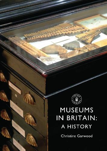 Museums in Britain: A History - Shire Library 703 (Paperback)