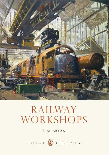 Railway Workshops - Shire Library (Paperback)