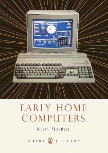 Early Home Computers - Shire Library 722 (Paperback)