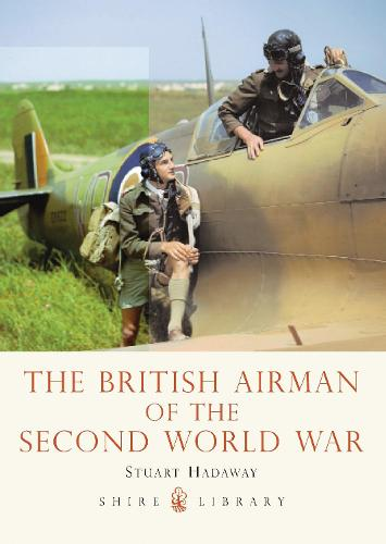 The British Airman of the Second World War - Shire Library 728 (Paperback)