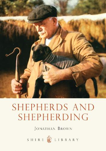 Shepherds and Shepherding - Shire Library 732 (Paperback)