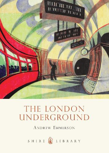 The London Underground - Shire Library 597 (Paperback)